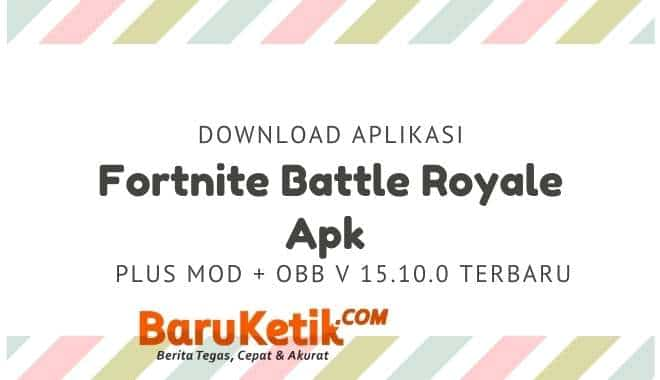 Download Aplikasi Fortnite Battle Royale Apk V 15.10.0 Android Terbaru