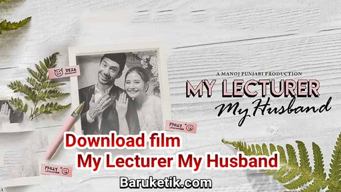 Begini Cara Download Film My Lecturer My Husband