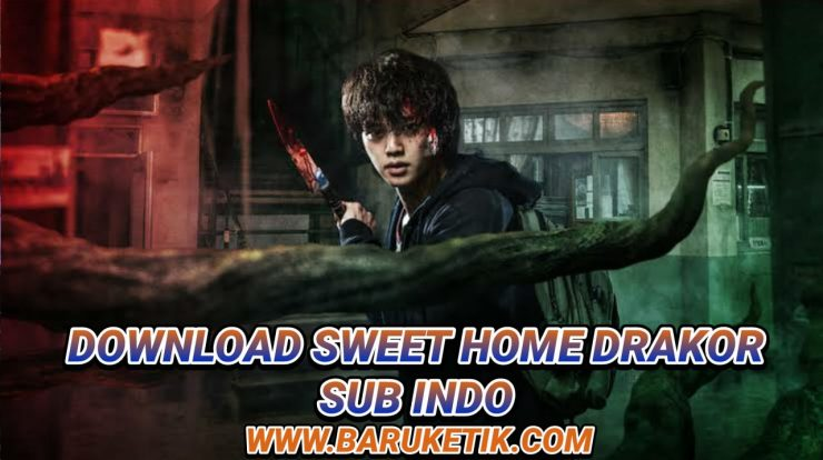 Download Sweet Home Drakor Sub Indo