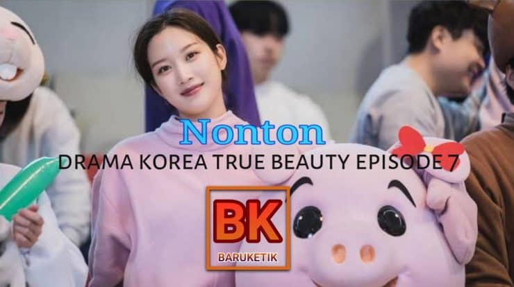True Beauty Eps 7 Sub Indo Dramaqu
